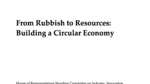 From Rubbish to Resources: Building a Circular Economy- Standing Committee report
